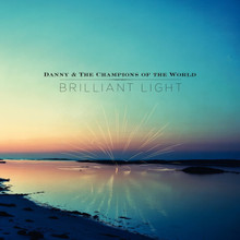 "Danny & The Champions Of The World - Brilliant Light (2 x 12"" VINYL LP)"