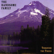 The Handsome Family - Through The Trees (20th Anniversary Edition (VINYL LP)