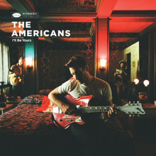 "The Americans - I'll Be Yours (12"" VINYL LP & DOWNLOAD)"