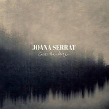 Joana Serrat - Cross The Verge (VINYL LP)