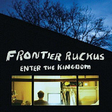 Frontier Ruckus - Enter The Kingdom (VINYL LP)