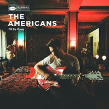 The Americans - I'll Be Yours (CD)