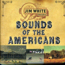 Jim White - Sounds Of The Americans (CD)