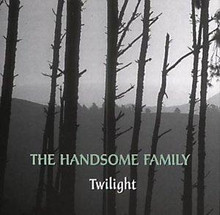 Handsome Family - Twilight (CD)