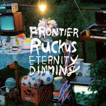 Frontier Ruckus - Eternity Dimming (CD)