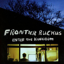 Frontier Ruckus - Enter The Kingdom (CD)