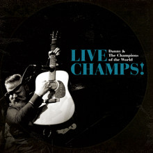 Danny and The Champions Of The World - Live Champs! (2 x CD)