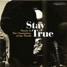 Danny & And The Champions Of The World - Stay True (CD)