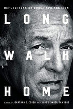Bruce Springsteen - Long Walk Home: Reflections on Bruce Springsteen, Jonathan D. Cohen (HARDCOVER BOOK)