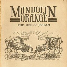 Mandolin Orange - This Side Of Jordan (CD)