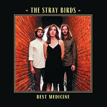 The Stray Birds - Best Medicine (CD)