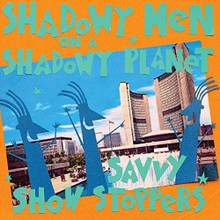 Shadowy Men On A Shadowy Planet - Savvy Show Stoppers (CD)
