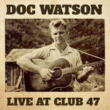 Doc Watson - Live At Club 47 (CD)