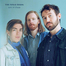 The Stray Birds - Let It Pass (CD)