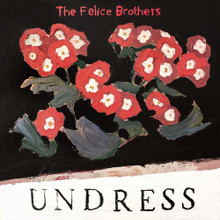 The Felice Brothers - Undress (CD ALBUM)