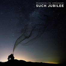Mandolin Orange - Such Jubilee (CD)