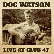 Doc Watson - Live At Club 47 (2 VINYL LP)