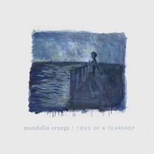 Mandolin Orange - Tides Of A Teardrop (Standard Edition) (VINYL LP)