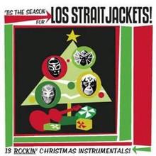 Los Straitjackets - Tis The Season For Los Straitjackets (CD)