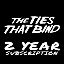 The Ties That Bind - Fan Club Membership 2 Years - Valid Until 31/12/21