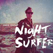 Chuck Prophet - Night Surfer - 2014 (CD)