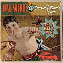 Jim White Vs. The Packway Handle Band - Take It Like A Man - 2015 (CD)