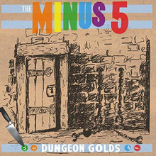 The Minus 5 - Dungeon Golds (CD)