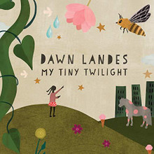 Dawn Landes - My Tiny Twilight (CD)