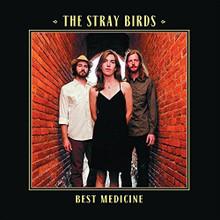 The Stray Birds - Best Medicine (VINYL LP)