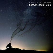Mandolin Orange - Such Jubilee (VINYL LP)