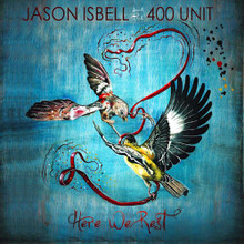 """Jason Isbell and the 400 Unit - Here We Rest (12"""" VINYL LP)"""