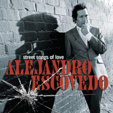 Alejandro Escovedo - Street Songs Of Love featuring BRUCE SPRINGSTEEN (CD)