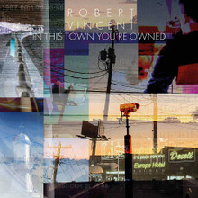 Robert Vincent - In This Town You're Owned (CD)