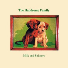 "The Handsome Family - Milk And Scissors (12"" VINYL LP)"