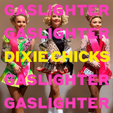 Dixie Chicks - Gaslighter (CD)