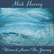 Mick Harvey - Waves of Anzac / The Journey (CD)