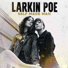 Larkin Poe - Self Made Man (VINYL LP)