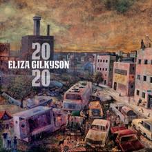 Eliza Gilkyson - 2020 (CD)