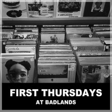First Thursdays at Badlands