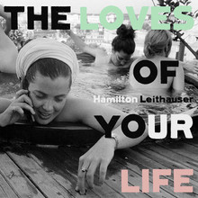 "Hamilton Leithauser - The Loves Of Your Life (12"" VINYL LP)"
