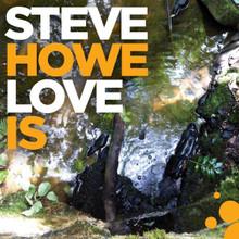 Steve Howe - Love Is (CD)