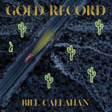 "Bill Callahan - Gold Record (12"" VINYL LP)"
