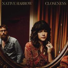 "Native Harrow - Closeness (12"" VINYL LP)"