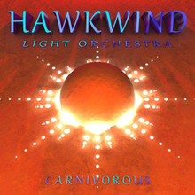 Hawkwind Light Orchestra - Carnivorous (CD)