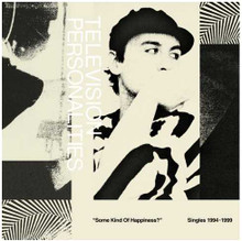 Television Personalities - Some Kind of Happiness Singles 94-99 (2 VINYL LP) RECORD STORE DAY 2020
