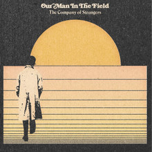 Our Man In The Field - The Company of Strangers (CD)