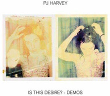 PJ Harvey - Is This Desire? - Demos (CD)