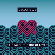 Deacon Blue - Riding On The Tide of Love (CD)