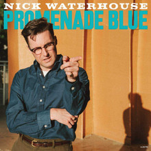 Nick Waterhouse - Promenade Blue (CD)