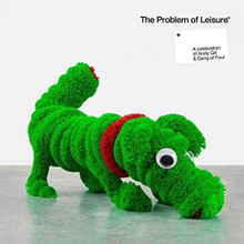 The Problem Of Leisure, Celebration of Andy Gill And Gang Of Four (VINYL LP)